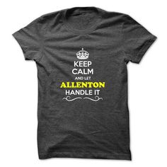Keep Calm and Let ALLENTON Handle it - #old tshirt #fall hoodie. PRICE CUT  => https://www.sunfrog.com/LifeStyle/Keep-Calm-and-Let-ALLENTON-Handle-it.html?id=60505
