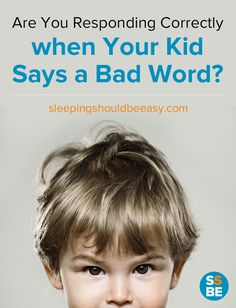 Has your kid stumped you by blurting out a bad word? Learn how to respond correctly when your kid says a bad word.