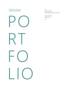 Design Portfolio  Design Portfolio by Kevin Wijaya, Year 2 Design & Media at Nanyang Academy of Fine Arts, majoring in Graphic Design