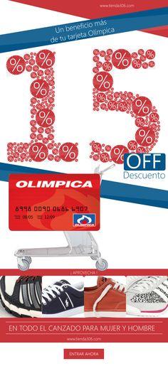 Un beneficio más de tu tarjeta Olímpica 15% OFF en todo el Calzado para Mujer y Hombre Entra ya a www.tienda306.com
