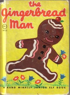 The Gingerbread Man 1954 Rand McNally Junior Elf Book 8021 Peggy Burrows My Childhood Memories, Childhood Toys, Vintage Children's Books, Vintage Stuff, Little Golden Books, Children's Literature, My Memory, The Good Old Days, Gingerbread Man