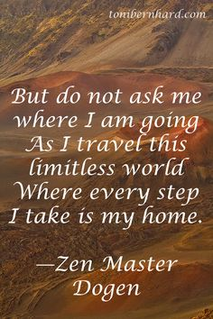 This is my wish for everyone: may every step you take become your home.