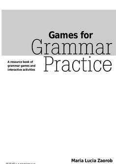 cambridge-games-for-grammar-practice by LearnEnglish Al Chinguetti via Slideshare