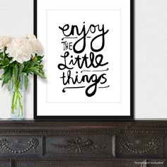 Enjoy The Little Things - Inspiring 8x10 inch Print on A4 (in Crisp White and Black). $20.00, via Etsy.