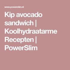 Kip avocado sandwich | Koolhydraatarme Recepten | PowerSlim