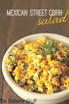 Mexican Street Corn Salad . . . brilliant!! So much easier than coating each cob of corn individually- you just toss it all together in a big bowl and serve.