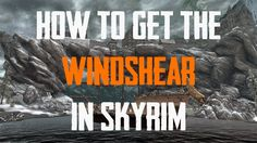 Skyrim: How to Get the Windshear