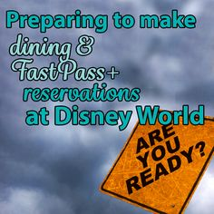 How to prepare for dining and FastPass+ reservations