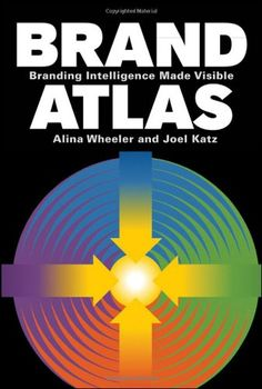 Brand Atlas: Branding Intelligence Made Visible von Alina Wheeler http://www.amazon.de/dp/0470433426/ref=cm_sw_r_pi_dp_qkSCvb1C1ZMCW