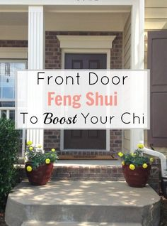Front Door Feng Shui To Boost Your Chi
