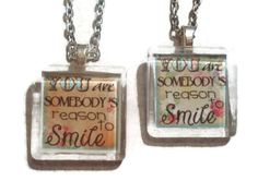 You are Somebody's Reason to Smile Necklace by TJsTreasureChest, $8.00