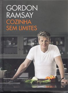 Cozinha Sem Limites , Gordon Ramsay. Compre livros na Fnac.pt