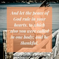 Bible Messages With Images about being Thankful Beautiful Bible Quotes, Amazing Quotes, Courage Scripture, Bible Quotes Images, Verses About Strength, Thankful Quotes, Peace Of God, Colossians 3, Uplifting Words