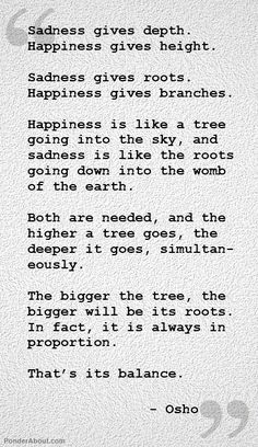 The balance of sadness and happiness...Osho