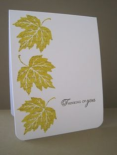 three large leaves in a column + a simple sentiment...lovely clean & simple card.,..