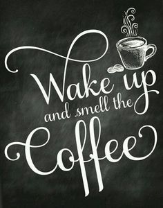 Coffee Chalkboard Signs Wake Up And Smell The Coffee Printable Signs Home By Art Coffee Printable Coffee And Coffee Poster Coffee Shop Chalkboard Signs Coffee Chalkboard, Chalkboard Art Quotes, Vintage Chalkboard, Chalkboard Signs, Chalkboard Art Kitchen, Wall Quotes, Chalkboard Ideas, Coffee Cafe, Coffee Drinks