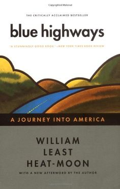 """Read """"Blue Highways A Journey into America"""" by William Least Heat-Moon available from Rakuten Kobo. Hailed as a masterpiece of American travel writing, Blue Highways is an unforgettable journey along our nation's backroa. Great Books, New Books, Books To Read, Library Books, Travel Literature, Travel Books, Food Travel, Highway Map, Page Turner"""