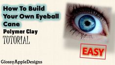 How To Build Your Own Eyeball Cane EASY from Polymer Clay -Tutorial