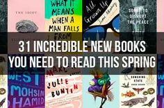 31 Incredible New Books You Need To Read This Spring