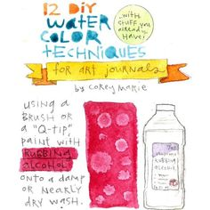 truebluemeandyou:    DIY Twelve Watercolor Techniques for Artwork. Love this site. For the eleven other techniques go to The all-new adventures of Coreymarie here.    Is it necessary for me to mention that a parent should supervise?