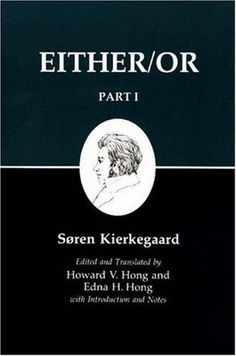 Either/Or by Kierkegaard