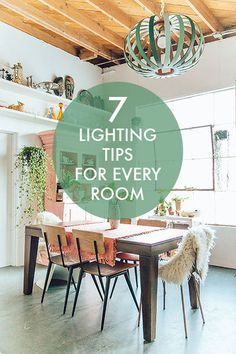 7 TIPS TO LIGHT EVERY ROOM