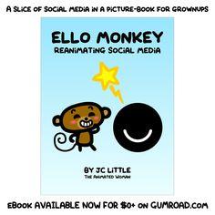 New book! ELLO MONKEY: Reanimating Social Media, by JC Little.