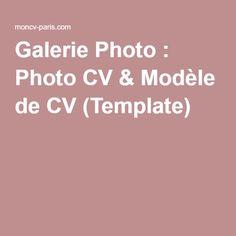 Galerie Photo : Photo CV & Modèle de CV (Template)