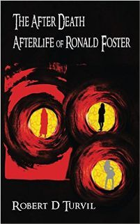 The After Death Afterlife of Ronald Foster (book) by Robert D Turvil. How would you feel if all your memories suddenly vanished? Ronald Foster knows the truth about dying.