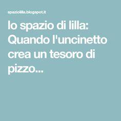 lo spazio di lilla: Quando l'uncinetto crea un tesoro di pizzo...