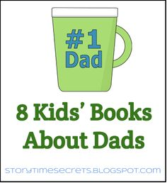 Story Time Secrets: 8 Kids' Books About Dads