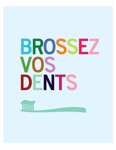 Brossez Vos Dents - tirage 8 x 10