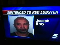 """I need to know what he did to get this punishment. i actually LOLed.    **    so, it's actually not that funny. he was arrested for a domestic violence charge, and when the judge asked his wife what she liked to do/where she liked to eat, she responded """"bowling and red lobster"""" so instead of the criminal justice system actually holding abusers accountable, he now has to take his wife -- the one who abused -- to dinner."""
