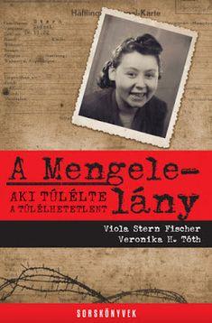 Töltse le vagy olvassa el online A Mengele-lány Ingyenes Könyvek (PDF ePub - Viola Stern Fischer & Veronika H. Tóth, Esténként, mikor elvesztett szeretteimre gondolok, azt kérdezem magamtól: hogy élhetted ezt túl? Nem is tudom. Lany, Online Match, Book Lovers, Acting, Faith, Books, Hug, Products, Dominatrix