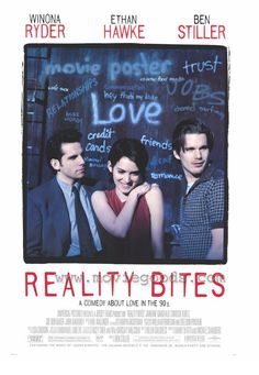 Reality Bites (1994) ~ Movie Poster ~ #90smovies #comedies