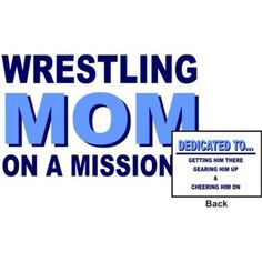 wrestling quotes and sayings | wrestling mom on a mission price $ 15 99