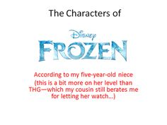 The characters of Frozen as according to my five-year-old niece. This one almost killed me. Enjoy!