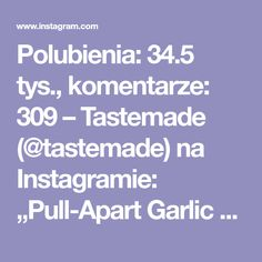 "Polubienia: 34.5 tys., komentarze: 309 – Tastemade (@tastemade) na Instagramie: ""Pull-Apart Garlic Bread Rolls @tastemadebr⠀ INGREDIENTS:⠀ 2 3/4 cups wheat flour⠀ 3 tablespoons…"" Pull Apart Garlic Bread, Bread Rolls, Cups, Instagram, Mugs, Rolls, Buns, Dinner Rolls, Panini Bread"
