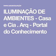 ILUMINAÇÃO DE AMBIENTES - Casa e Cia . Arq - Portal do Conhecimento