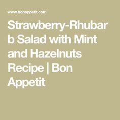 Strawberry-Rhubarb Salad with Mint and Hazelnuts Recipe | Bon Appetit