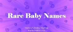 Rare baby names -- baby names that are uncommon, but not unheard of, in the U.S. #babynames