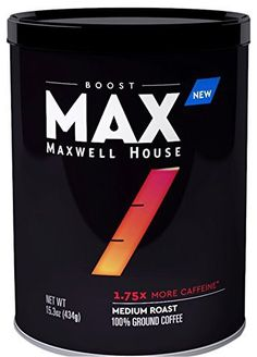 MAX by Maxwell House Boost Roast and Ground Coffee, Caffeine, Ounce The Last Drop, Coffee Machine, Best Coffee, Drinking Tea, Caffeine, Ground Coffee, Gourmet Recipes, Coupons, Roast