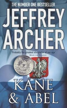 Kane and Abel By Jeffrey Archer  I can never put down any of his books once I start reading. I love, love his writing!