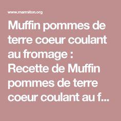 Muffin pommes de terre coeur coulant au fromage : Recette de Muffin pommes de terre coeur coulant au fromage - Marmiton