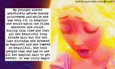 """My younger sister absolutely adores Disney princesses and while she was very ill in hospital she would watch the films whenever she could. ..."