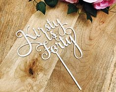Personalised Is Forty Cake Topper Birthday Cake Topper Cake Decoration Cake Decorating Personalised Cake Toppers 40th Birthday Cake Topper