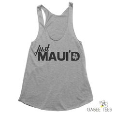 Just Maui'd Tank - Just Married Shirt - Hawaii Bride Tee - Beach Wedding - Swimsuit Cover Up - Hawaii Honeymoon - Bridal Shower Gift Hawaii Honeymoon, Hawaii Wedding, Wedding Beach, Honeymoon Ideas, Dream Wedding, Hawaii Elopement, Honeymoon Outfits, Cruise Wedding, Spring Wedding