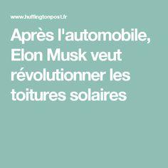 Après l'automobile, Elon Musk veut révolutionner les toitures solaires