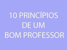 Pedagogia Brasil: 10 Princípios de um bom Professor