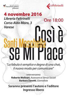 """4.11.2016 – Presentazione libro """"Così è se Mi Piace"""" di Santi Moschella Presso Libreria Feltrinelli di Varese"""